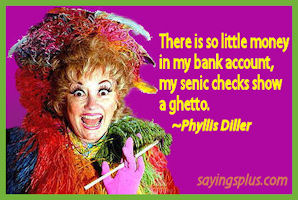 Funny Phyllis Diller Quotes