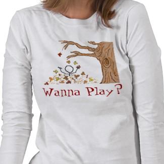 wanna play t shirt