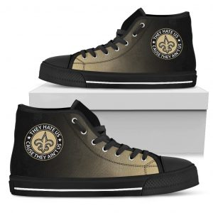 They Hate Us Cause They Ain't Us New Orleans Saints High Top Shoes